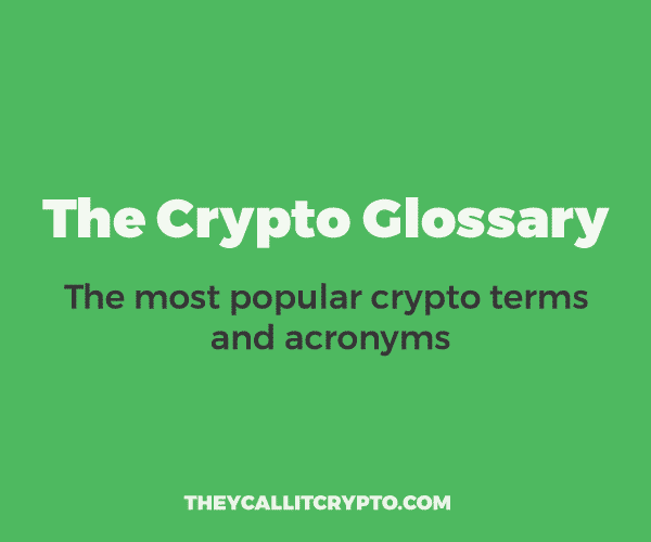 The Crypto Glossary - Popular Terms and Acronyms