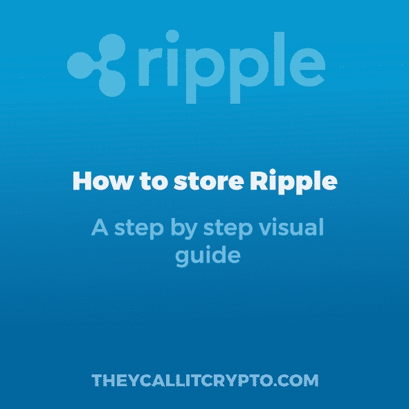 How to Store Ripple - A Step by Step Visual Guide